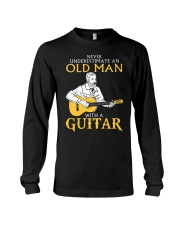 Never underestimate an old man with a guitar Long Sleeve Tee thumbnail
