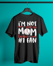 Im Not Just His Mom Im His Number 1 Fan Classic T-Shirt lifestyle-mens-crewneck-front-3