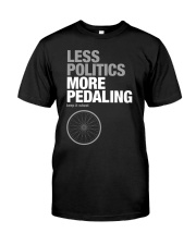 Less polictics more pedaling keep it wheel Classic T-Shirt front