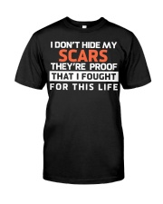 i don't hide my scars Classic T-Shirt front