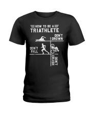 How To Be A Triathlete Funny Triathlon Gift T Shir Ladies T-Shirt thumbnail