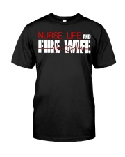 Nurse life and Fire Wife Firefi Classic T-Shirt front
