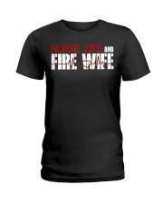Nurse life and Fire Wife Firefi Ladies T-Shirt thumbnail