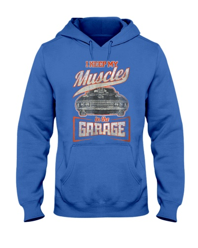 I Keep My Muscles In The Garage Mechanics