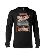 I Keep My Muscles In The Garage Mechanics  Long Sleeve Tee front