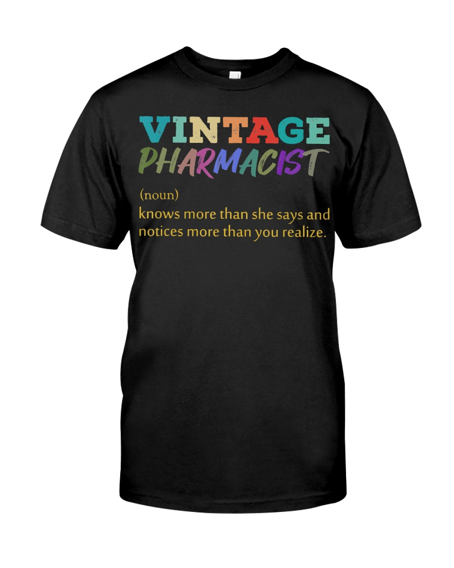 Vintage Pharmacist Knows More Than She Says  Classic T-Shirt