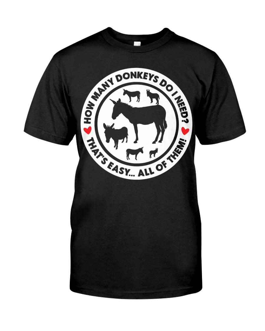 How Many Donkeys Do I Need Premium TShirt Classic T-Shirt