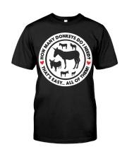 How Many Donkeys Do I Need Premium TShirt Classic T-Shirt front