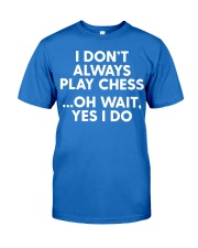 I Don't Always Play Chess - F Premium Fit Mens Tee front