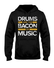 Drums Are The Bacon Of Music  Drums Gi Hooded Sweatshirt thumbnail