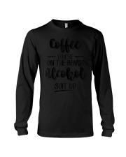 Coffee You Are On The Bench Alcohol Suit Up D Long Sleeve Tee thumbnail