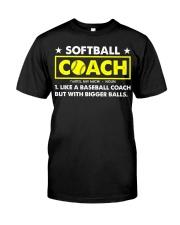 Softball Coach Like Baseball Bigger Balls Classic T-Shirt front