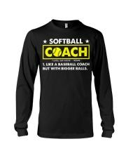 Softball Coach Like Baseball Bigger Balls Long Sleeve Tee thumbnail