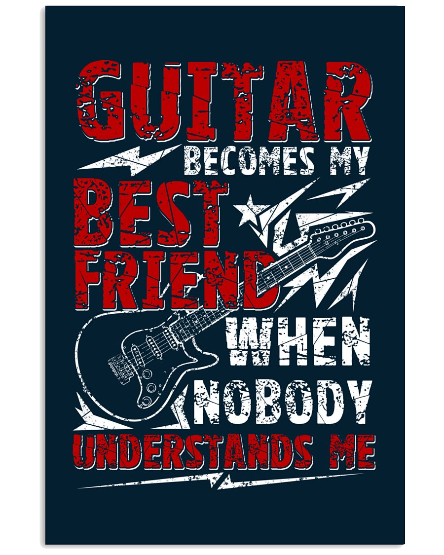 Guitar Become My Best Friend 16x24 Poster