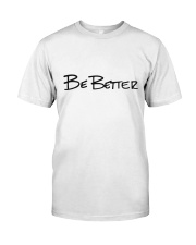 Be Better with Monogram Classic T-Shirt front