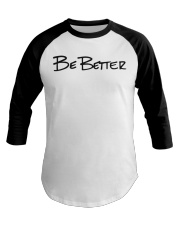 Be Better with Monogram Baseball Tee front
