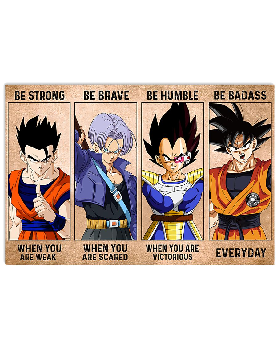 Songoku be strong be brave be human be badass poster