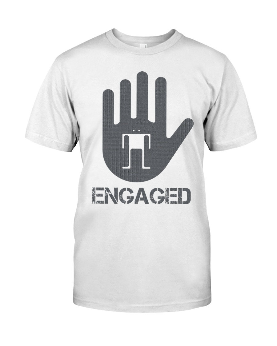 Stop I am Engaged Classic T-Shirt