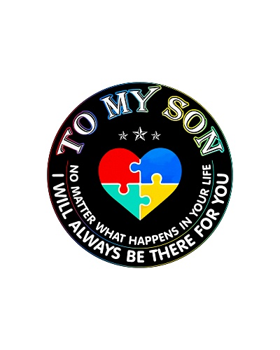 Autism To My Son No Matter What Happen Mom