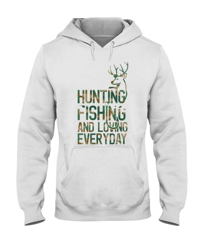 Hunting fishing loving everyday