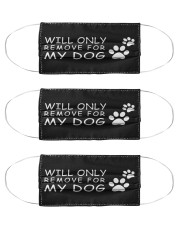 only remove for my dog Cloth Face Mask - 3 Pack front