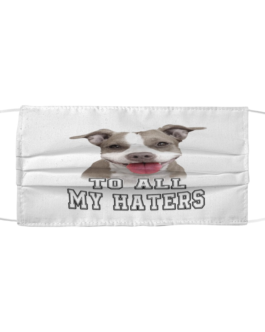 Pitbull To all My Haters Cloth face mask