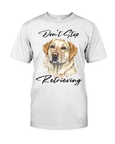 Don't Stop Retrieving-Cute T-shirt for you