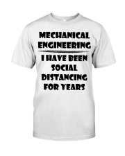 Mechanical Engineering I Have Been Social  Classic T-Shirt front