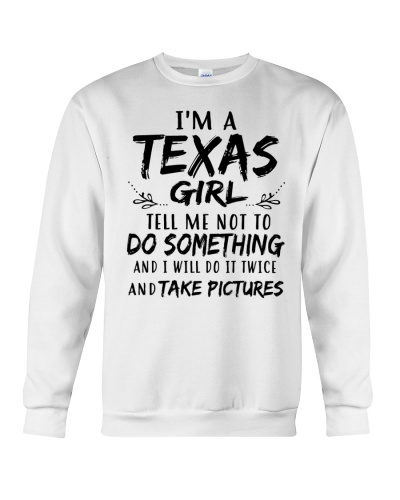 Texas Girl Tell me not to do something and I will