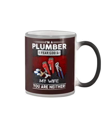 plumber i fear god my wife you are neither
