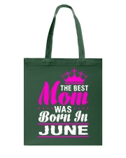THE BEST MOM WAS BORN IN  JUNE Tote Bag thumbnail