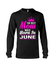 THE BEST MOM WAS BORN IN  JUNE Long Sleeve Tee thumbnail