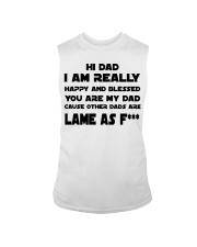 I am really happy you are my dad Sleeveless Tee thumbnail