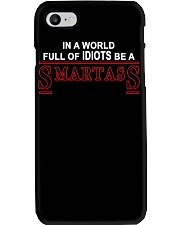 In A World Full Of Idiots Be A Smartass Phone Case thumbnail