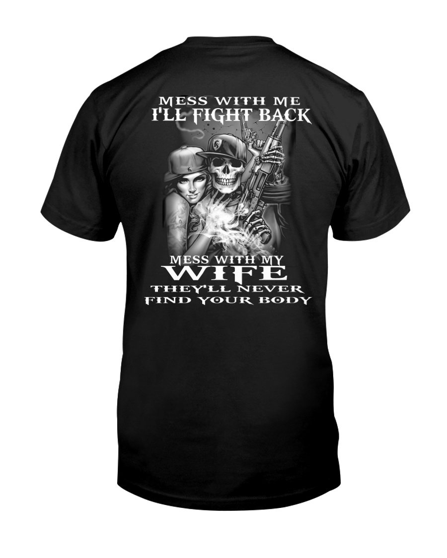 MESS WITH MY WIFE  Classic T-Shirt