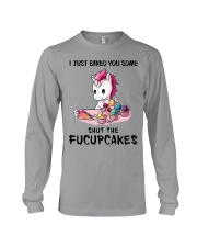 I JUST BAKED YOU SOME SHUT THE FUCUPCAKES Long Sleeve Tee thumbnail