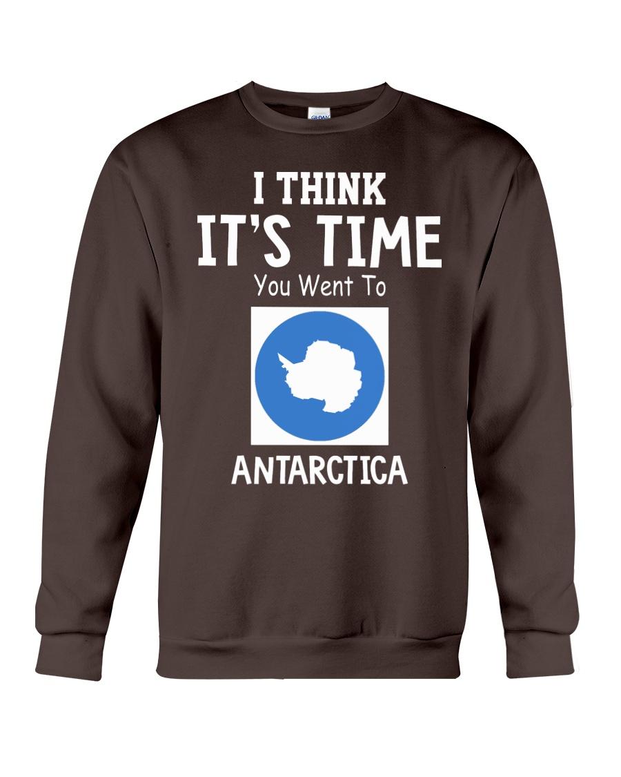 I think it's time you went to antarctica Crewneck Sweatshirt