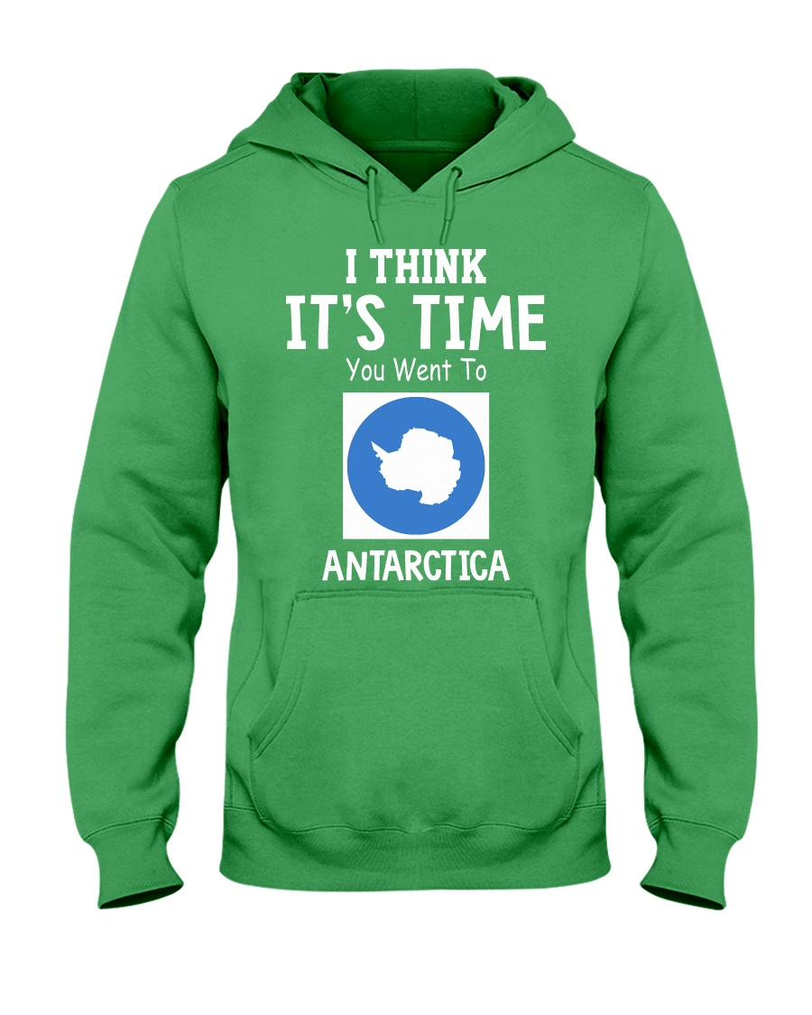 I think it's time you went to antarctica Hooded Sweatshirt