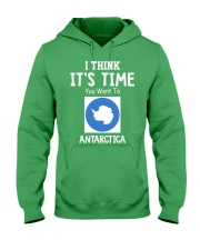I think it's time you went to antarctica Hooded Sweatshirt front