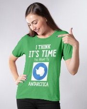 I think it's time you went to antarctica Ladies T-Shirt apparel-ladies-t-shirt-lifestyle-front-09
