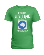 I think it's time you went to antarctica Ladies T-Shirt front