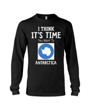 I think it's time you went to antarctica Long Sleeve Tee thumbnail