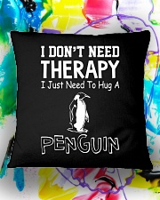 I Don't Need Therapy I Just Need To Hug A Penguin Square Pillowcase aos-pillow-square-front-lifestyle-17