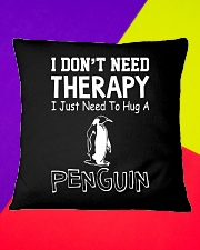 I Don't Need Therapy I Just Need To Hug A Penguin Square Pillowcase aos-pillow-square-front-lifestyle-6
