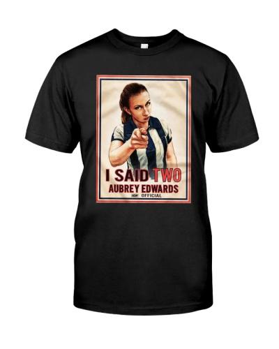 aubrey edwards i said two t shirt