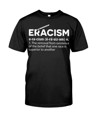eracism t shirt