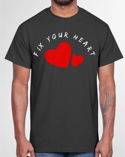 fix your heart shirt