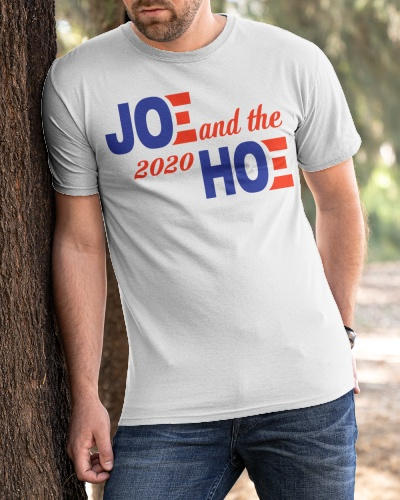 joe and the ho shirt