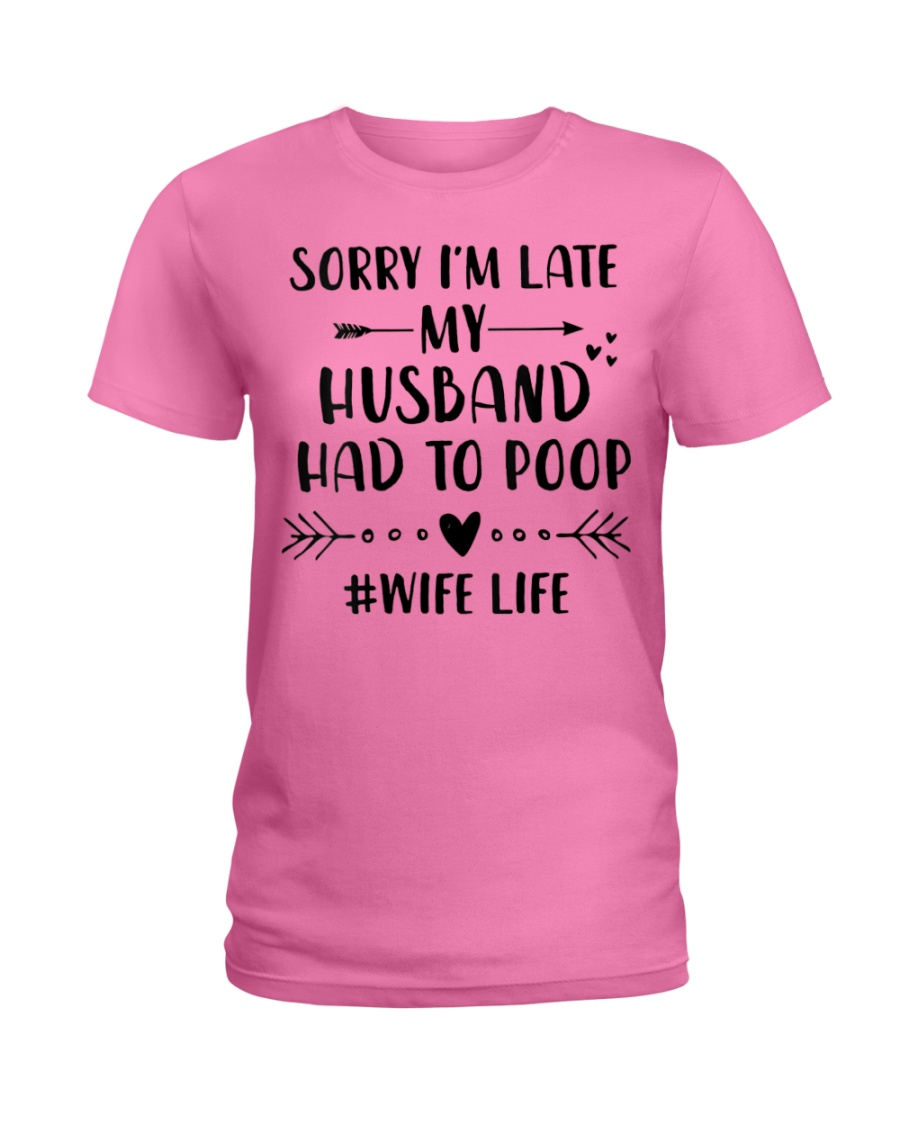 Sorry I'm Late Ladies T-Shirt