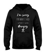 I'm sorry for what I said Hooded Sweatshirt thumbnail